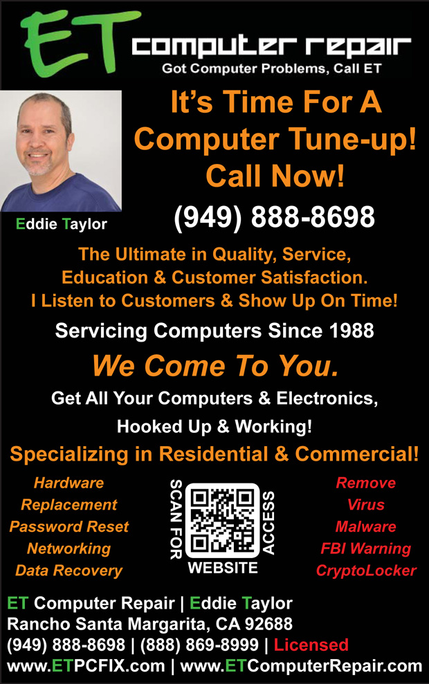 ET Computer Repair, It's Time For A Computer Tune-Up!, Call Now!, 949-888-8698, www.ETPCFIX.com, Eddie Taylor, Aliso Viejo, Coto de Caza, Dove Canyon, Foothill Ranch, Irvine, Ladera Ranch, Laguna Beach, Laguna Hills, Laguna Niguel, Laguna Woods, Lake Forest, Mission Viejo, Newport Coast, Portola Hills, Orange County, Rancho Santa Margarita, Trabuco Canyon, Tustin