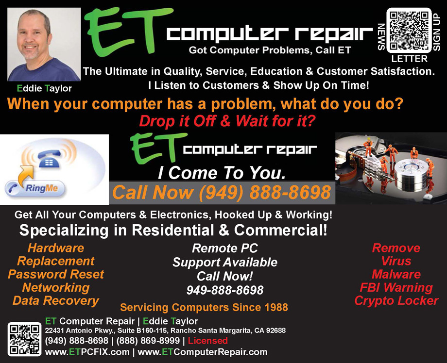 ET Computer Repair, Specializing in Residential & Business Computers!, By Eddie Taylor, Aliso Viejo, Coto de Caza, Dove Canyon, Foothill Ranch, Irvine, Ladera Ranch, Laguna Beach, Laguna Hills, Laguna Niguel, Laguna Woods, Lake Forest, Mission Viejo, Newport Coast, Portola Hills, Orange County, Rancho Santa Margarita, Trabuco Canyon, Tustin