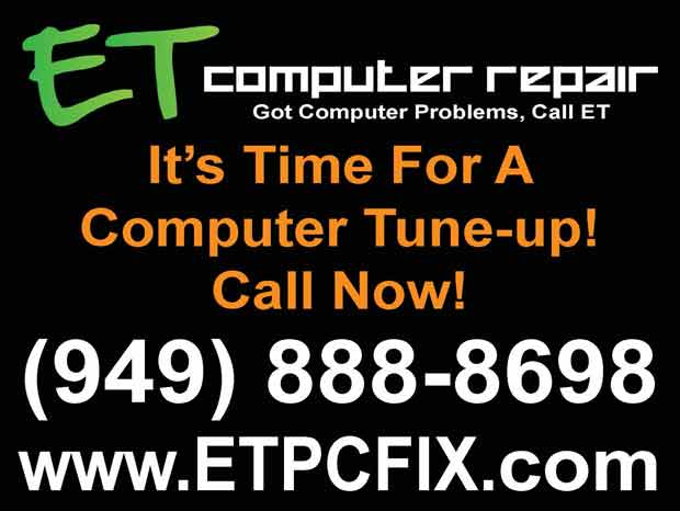 ET Computer Repair, It's Time For A Computer Tune-Up!, Call Now!, 949-888-8698, www,ETPCFIX.com, Eddie Taylor, Aliso Viejo, Coto de Caza, Dove Canyon, Foothill Ranch, Irvine, Ladera Ranch, Laguna Beach, Laguna Hills, Laguna Niguel, Laguna Woods, Lake Forest, Mission Viejo, Newport Coast, Portola Hills, Orange County, Rancho Santa Margarita, Trabuco Canyon, Tustin