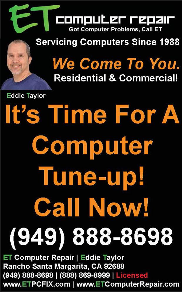 ET Computer Repair, It's Time For A Computer Tune-Up!, Call Now!, 949-888-8698, www.ETPCFIX.com, Eddie Taylor, Aliso Viejo, Coto de Caza, Dove Canyon, Foothill Ranch, Irvine, Ladera Ranch, Laguna Beach, Laguna Hills, Laguna Niguel, Laguna Woods, Lake Forest, Mission Viejo, Newport Coast, Portola Hills, Orange County, Rancho Santa Margarita, Trabuco Canyon, Tustin